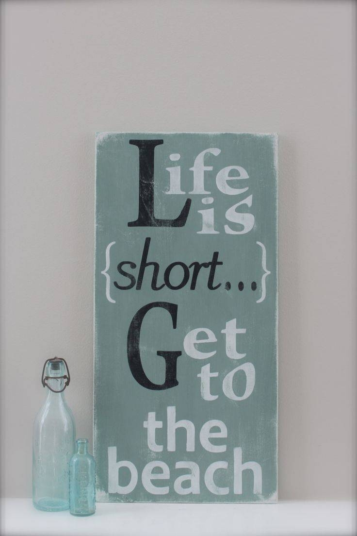 10 Best Seaside Quotes Images On Pinterest   Seaside Quotes, Beach Within Latest Life Is Good Wall Art (View 26 of 30)