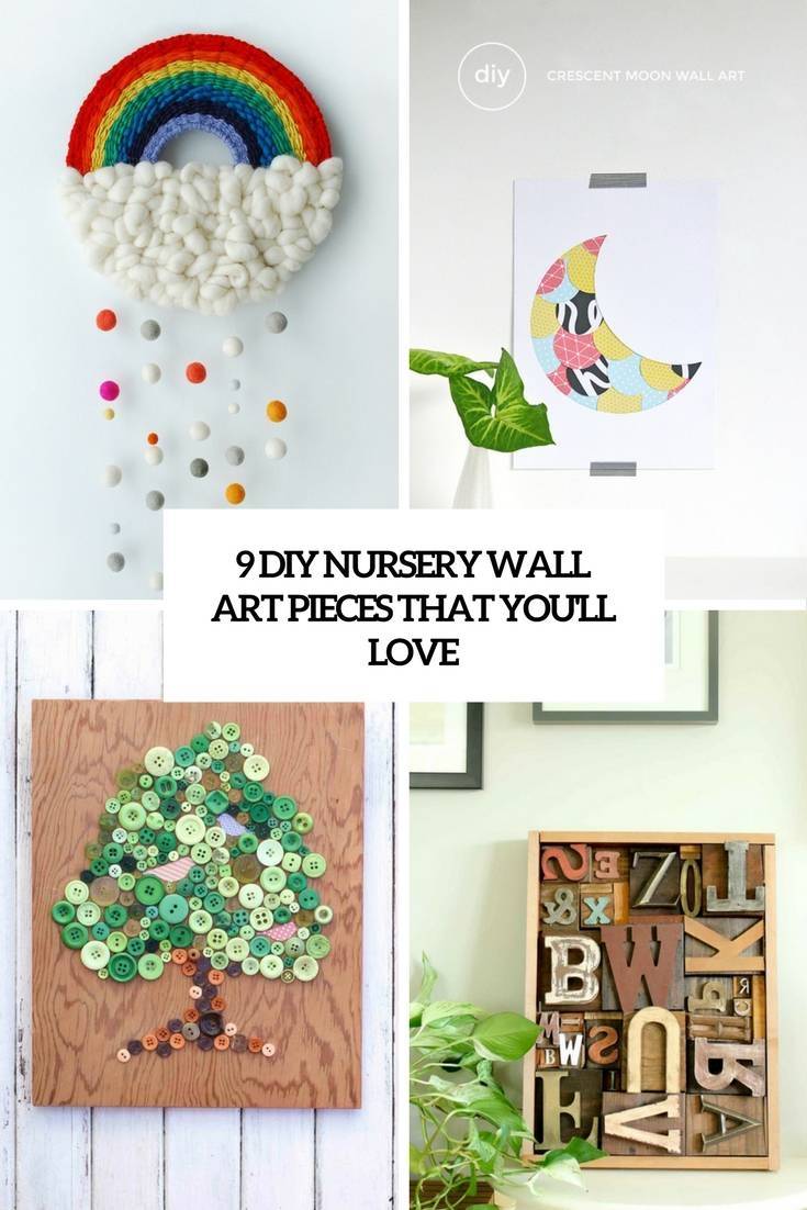 9 Diy Nursery Wall Art Pieces That You'll Love – Shelterness Regarding Current Nursery Wall Art (Gallery 19 of 20)