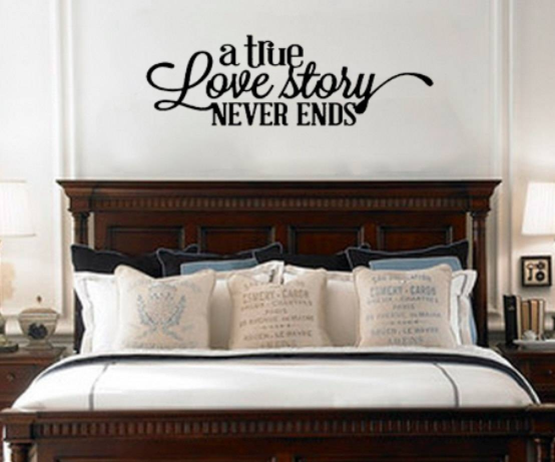 A True Love Story Never Ends Removable Vinyl Wall Art Quotes For Most Popular Over The Bed Wall Art (View 2 of 20)