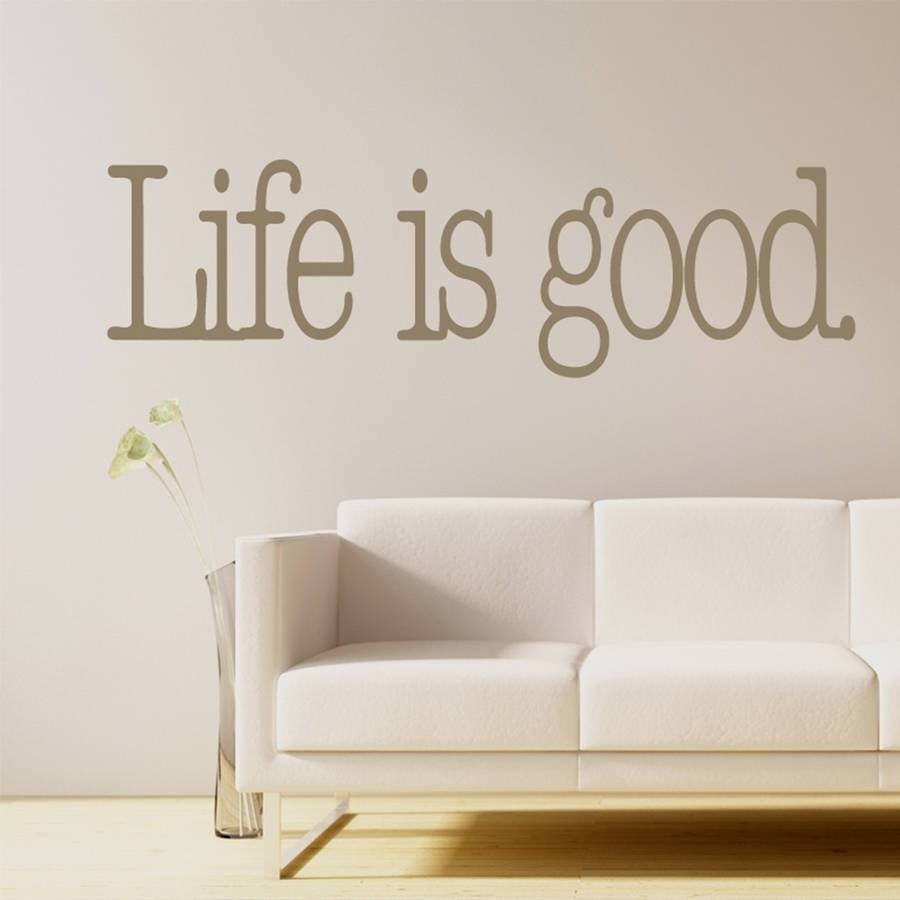 Aliexpress : Buy Life Is Good Quotes Wall Sticker Home Decor Within Most Recent Life Is Good Wall Art (View 2 of 30)