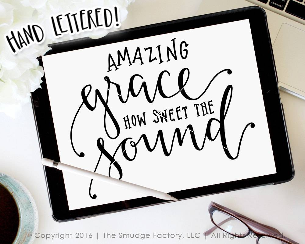 Amazing Grace Printable File, Bible Verse, Hymn, Hand Lettered Pertaining To Most Up To Date Grace Wall Art (View 16 of 25)