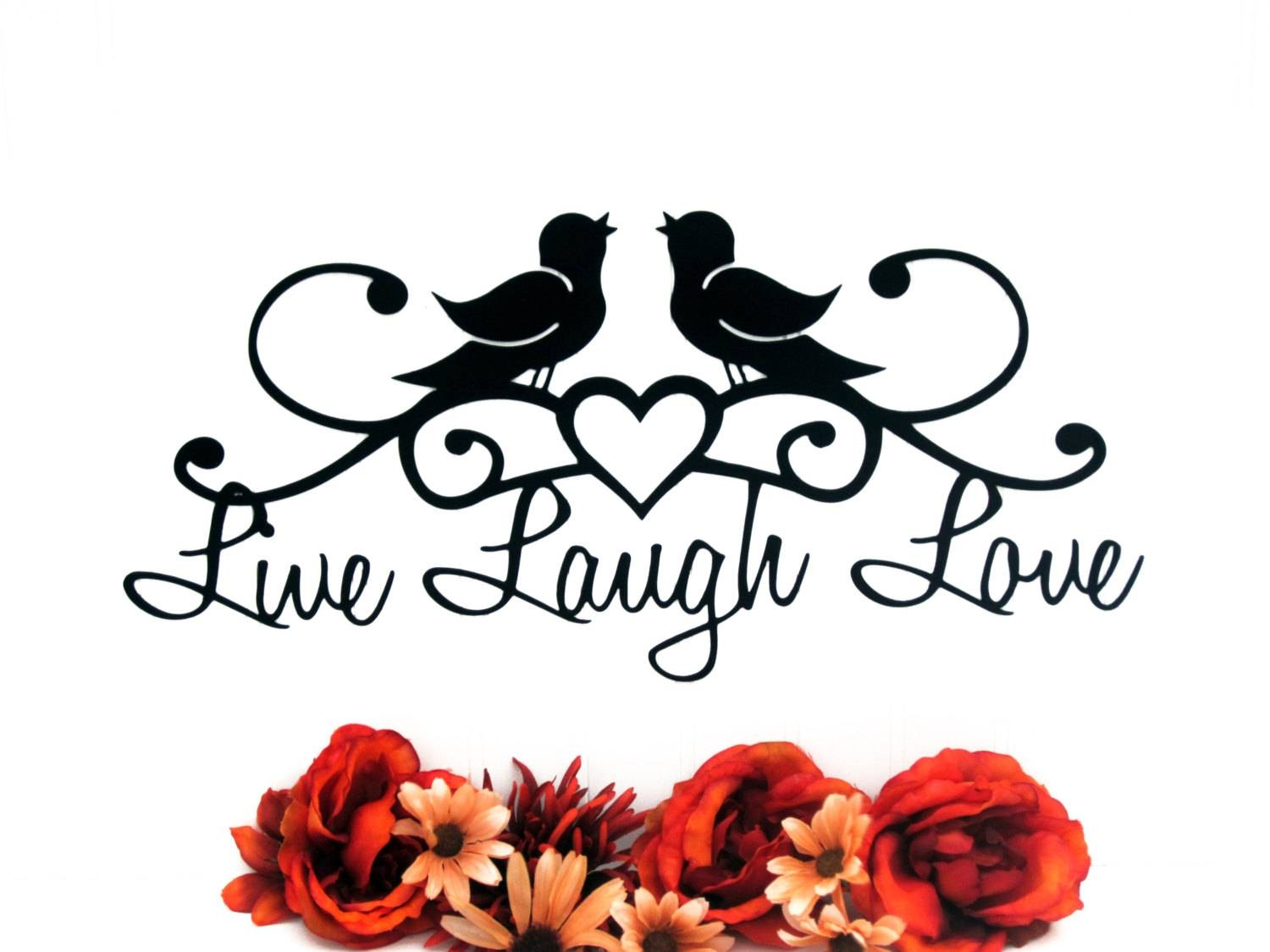 Birds Live Laugh Love Metal Wall Art Patio Decor Pertaining To Most Current Live Love Laugh Metal Wall Decor (View 6 of 25)