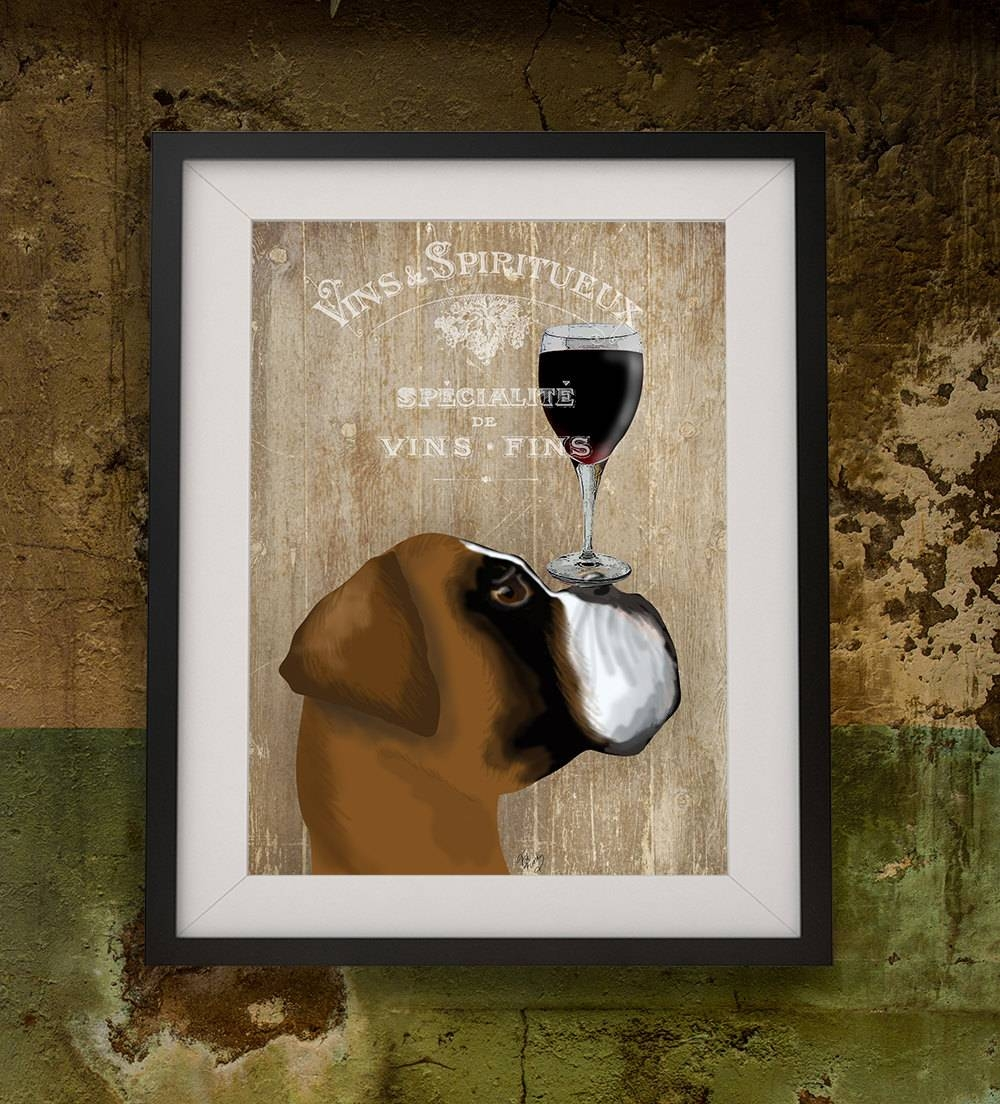 Boxer Dog Art Print Dog Au Vin Boxer Dog Painting Dog Wall Art With Regard To Most Popular Martini Glass Wall Art (View 11 of 30)