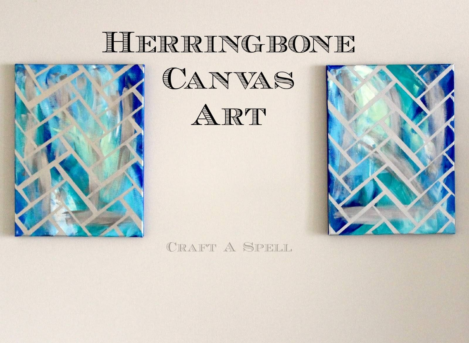 Craft A Spell: Diy Herringbone Canvas Art With Regard To Most Recent Diy Pinterest Canvas Art (View 22 of 25)
