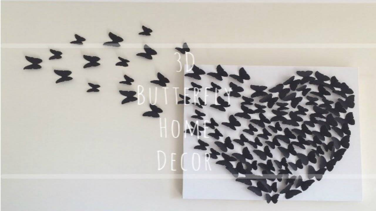 Diy: 3D Butterfly Wall Decor – Youtube Intended For Most Recent Butterflies 3D Wall Art (View 14 of 20)