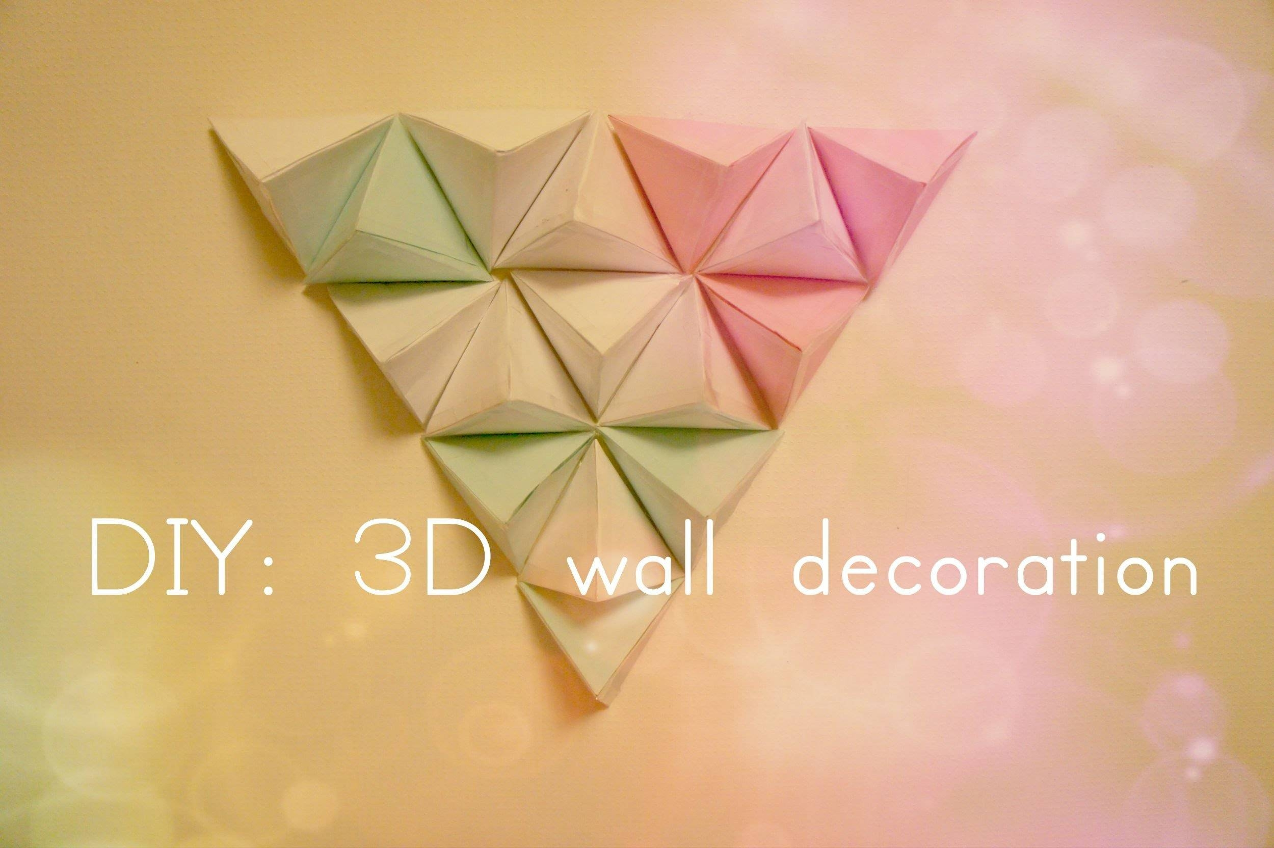 Diy: 3d Wall Decoration – Youtube Regarding Best And Newest 3d Triangle Wall Art (View 8 of 20)