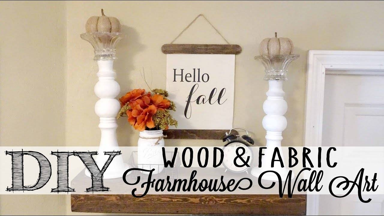 Diy Fabric & Wood Farmhouse Wall Art – Youtube Pertaining To Latest Farmhouse Wall Art (View 9 of 25)