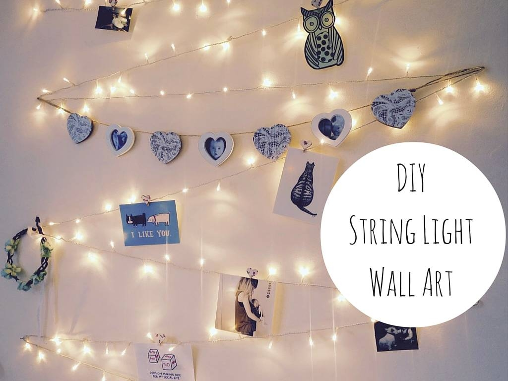 Diy String Light Wall Art Decoration Within Best And Newest Wall Art With Lights (View 8 of 20)