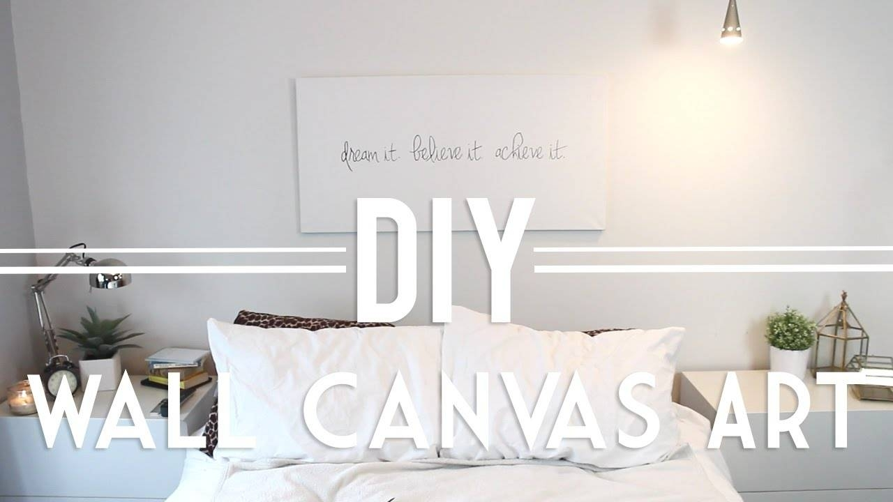 Diy | Wall Canvas Art (quote & Abstract) – Youtube With Regard To Recent Diy Canvas Wall Art Quotes (View 17 of 20)