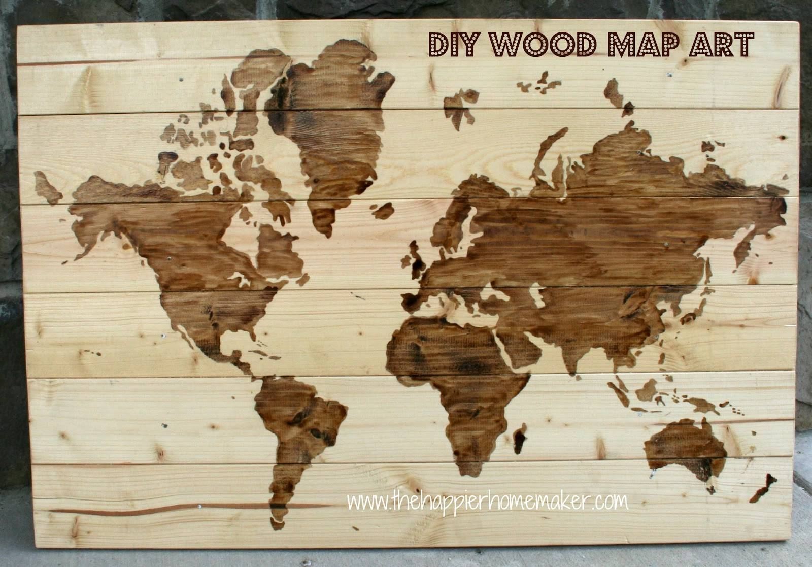 Diy Wooden World Map Art | The Happier Homemaker Regarding 2017 World Map Wood Wall Art (View 6 of 20)