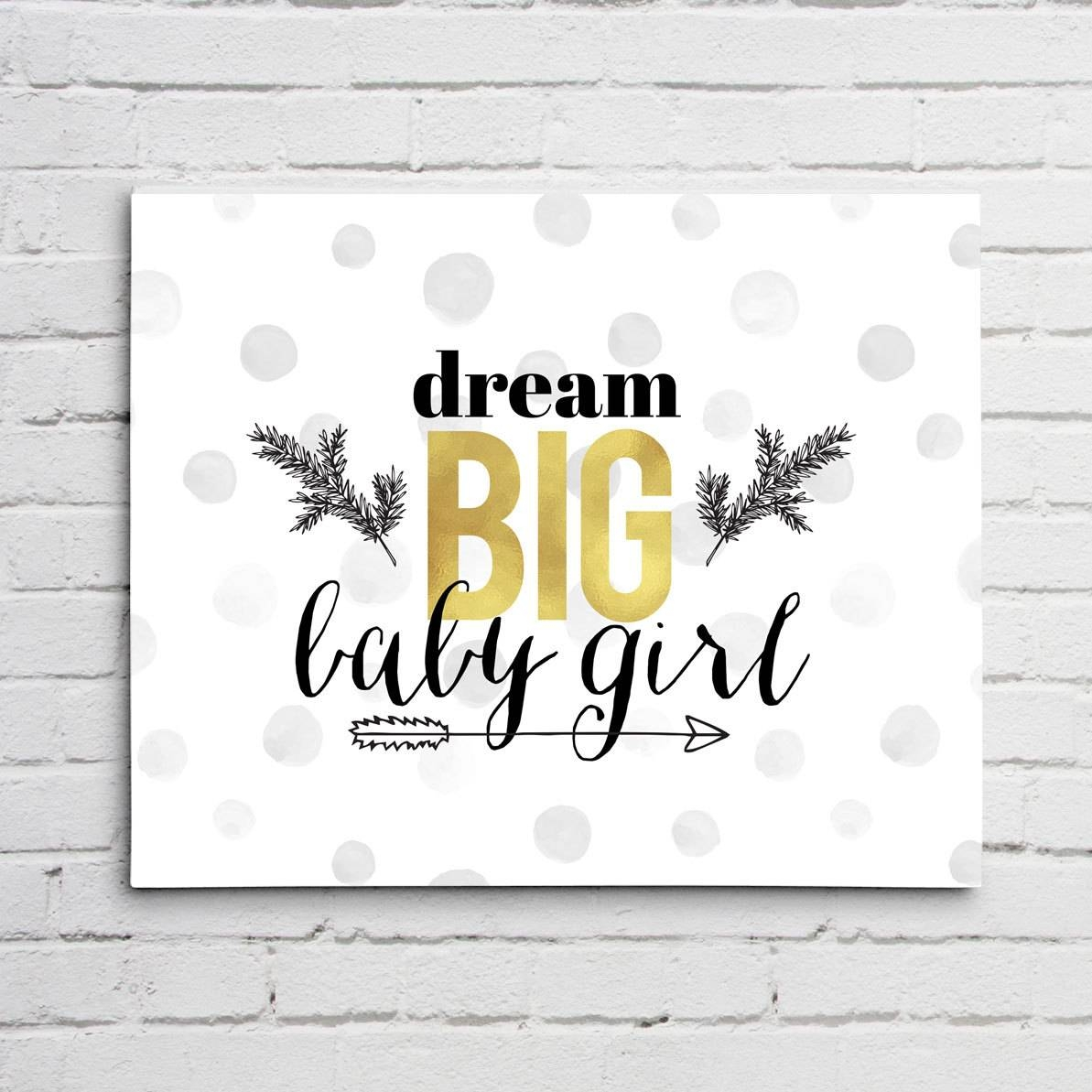 Dream Big Baby Girl Typography Gold Foil Wall Art Project Cottage Regarding Recent Typography Canvas Wall Art (View 9 of 20)