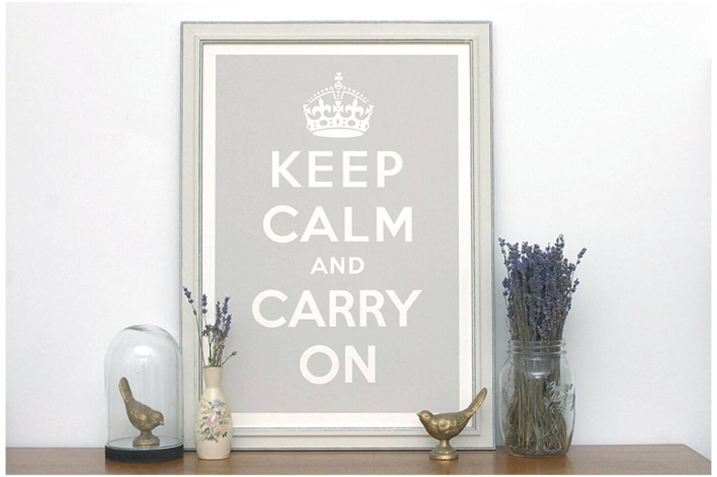 Keep Calm Wall Art Print Inside Newest Keep Calm And Carry On Wall Art (View 10 of 25)