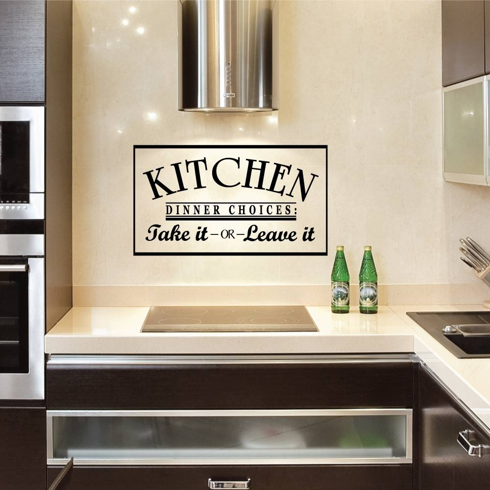 Kitchen Dinner Choices: Take It Or Leave It Wall Art Decals In Most Popular Kitchen Wall Art (Gallery 2 of 25)