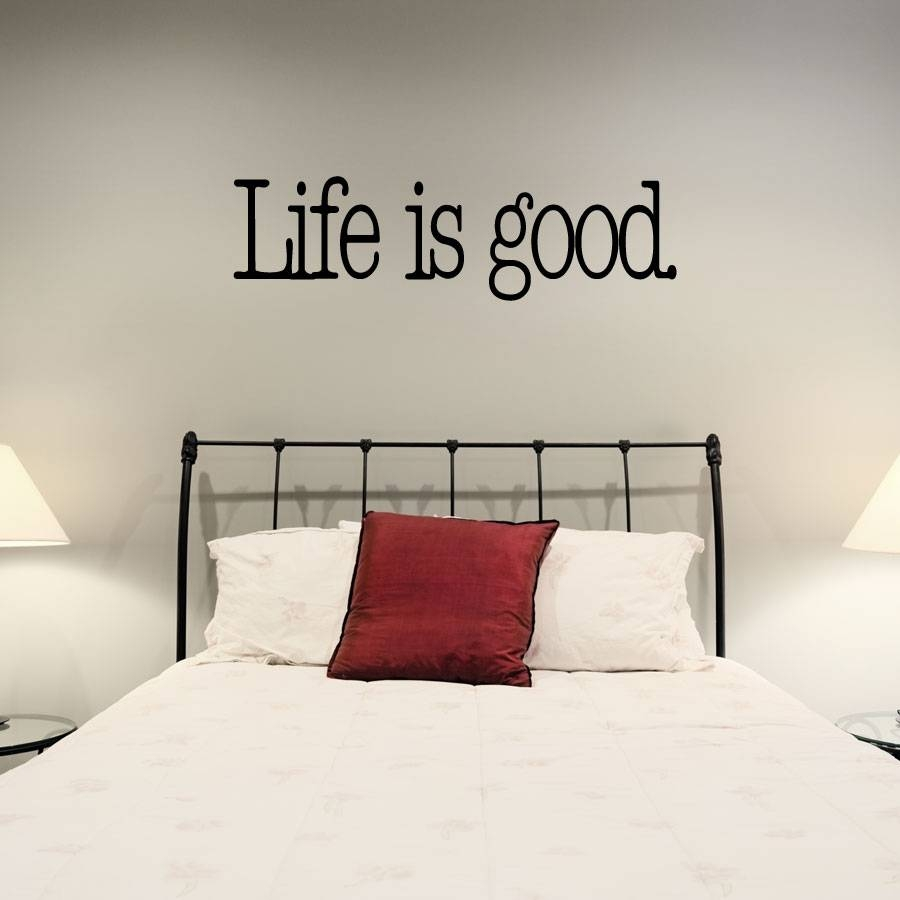 Life Is Good Wall Art Decals pertaining to Most Current Life Is Good Wall Art