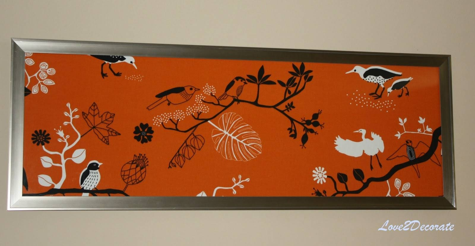 Love 2 Decorate: Frame + Fabric = Wall Art Throughout Most Current Framed Fabric Wall Art (View 18 of 20)