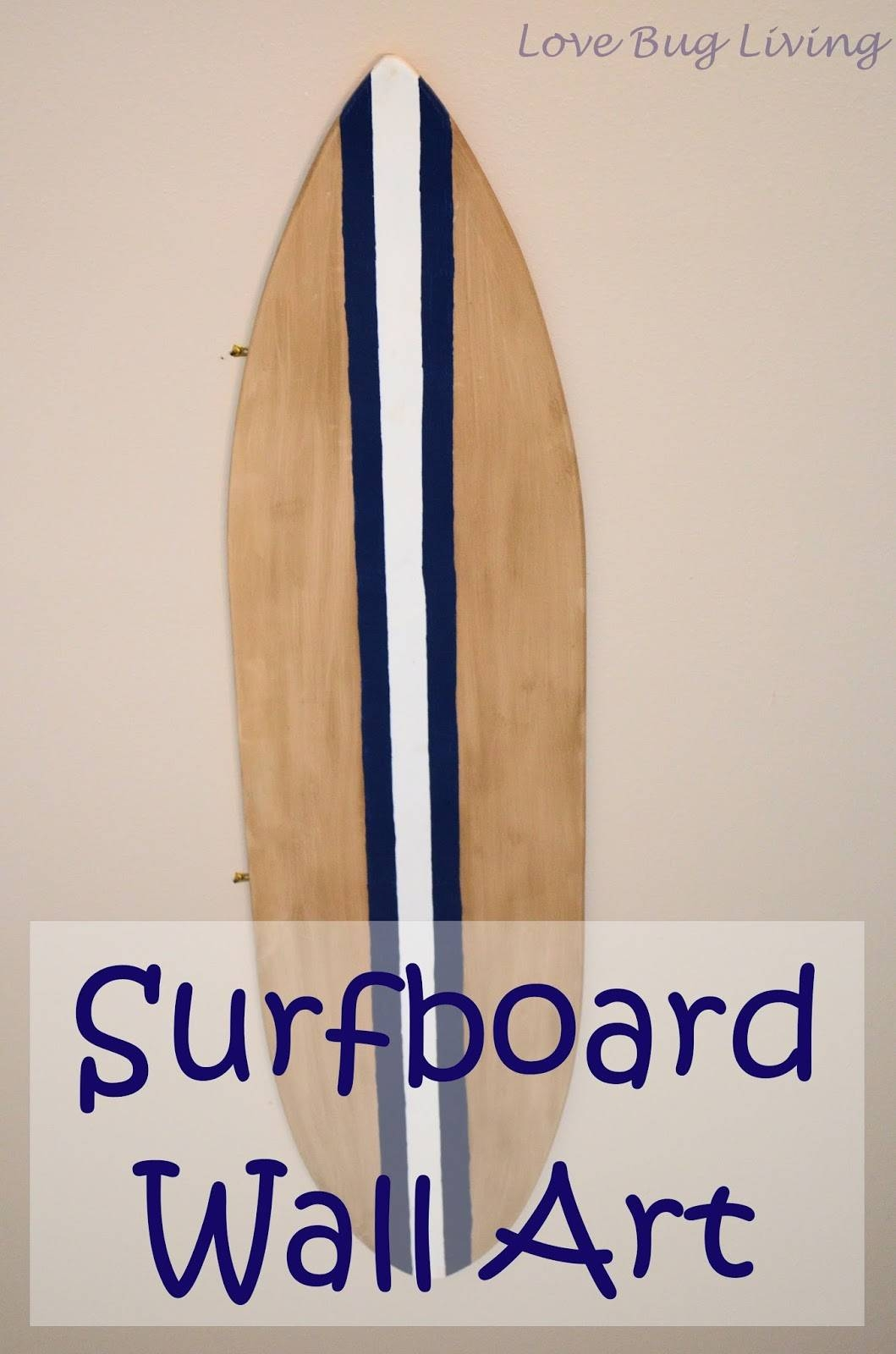 Love Bug Living: Surfboard Wall Art With Regard To 2018 Decorative Surfboard Wall Art (View 17 of 25)