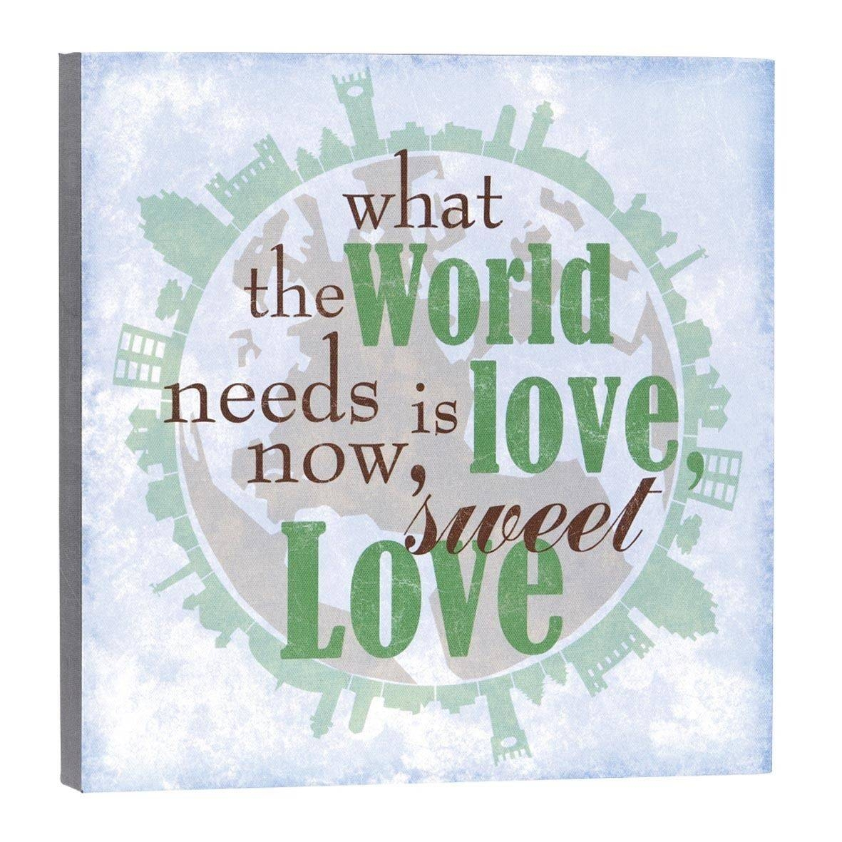 Lyricology What The World Needs Now Wall Art | Ebay With Regard To Latest Lyricology Wall Art (View 3 of 20)