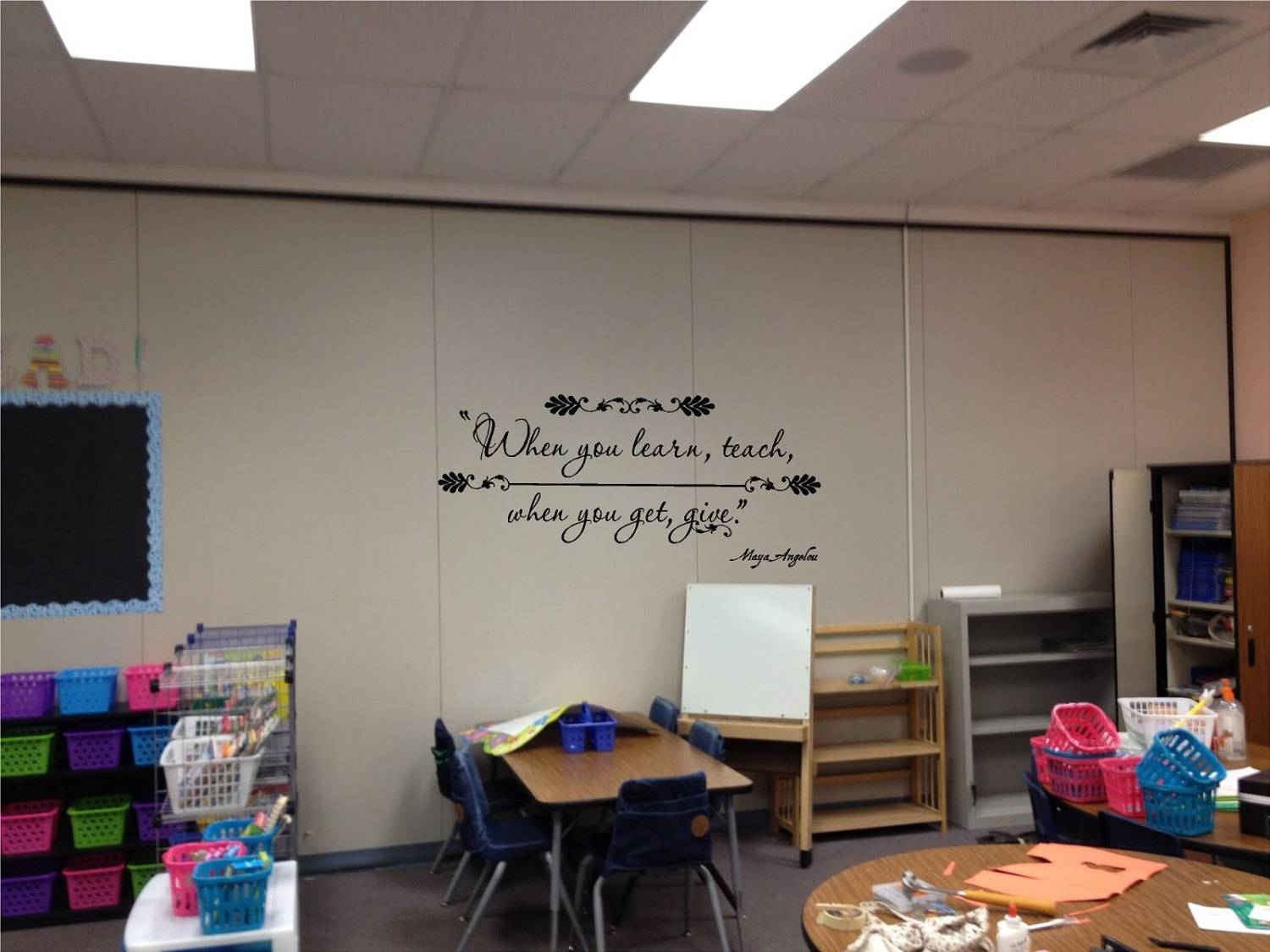 Maya Angelou When You Learn Teach – Inspirational Wall Quotes Within Most Popular Classroom Vinyl Wall Art (View 19 of 30)