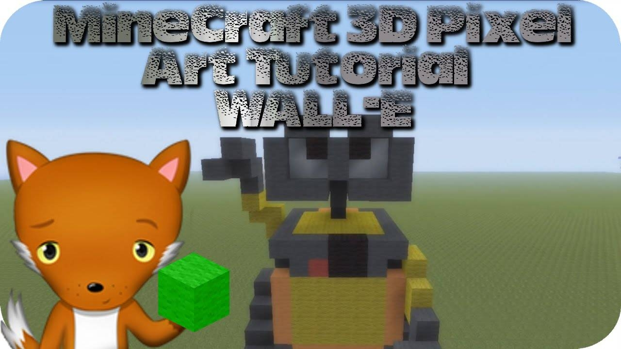 Minecraft 3d Pixel Art Tutorial – Wall E – Youtube Intended For Recent Minecraft 3d Wall Art (View 6 of 20)