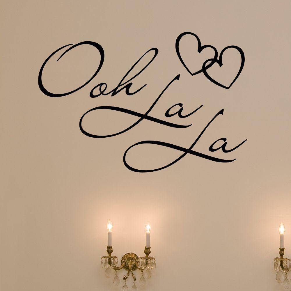 Ooh La La Paris France Hearts Love Quote Vinyl Wall Decal Decor Throughout Latest Paris Vinyl Wall Art (View 11 of 20)