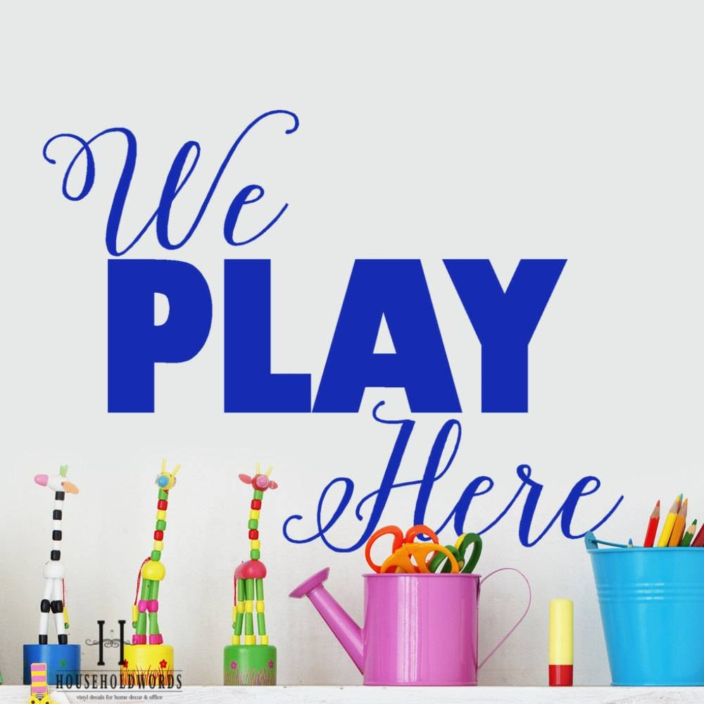 Playroom Wall Decor We Play Here Vinyl Decal Words Kids With Recent Preschool Classroom Wall Decals (View 18 of 30)