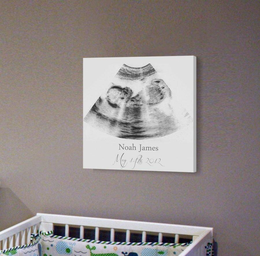 Sonogram Print, Nursery Wall Art, A Personalized Ultrasound Canvas In Latest Nursery Framed Wall Art (View 16 of 20)