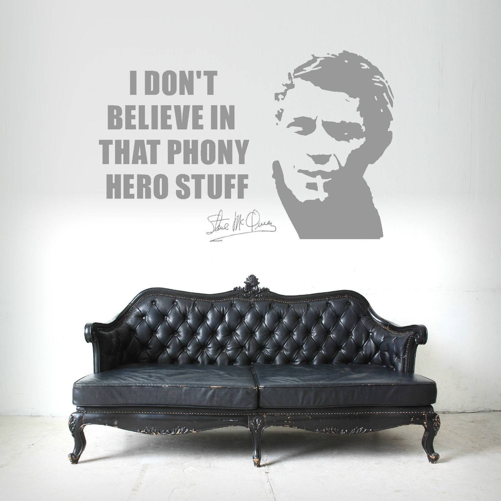 Steve Mcqueen I Dont Believe In That Phony Hero Stuff Vinyl Wall With Best And Newest Steve Mcqueen Wall Art (View 11 of 20)