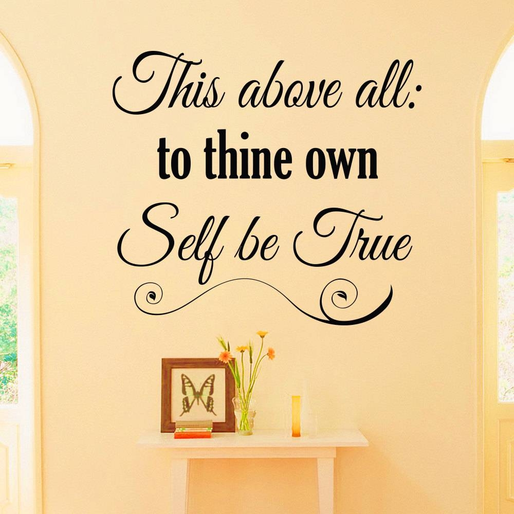 Wall Decal Quote This Above All To Thine Own Self Be True Intended For Most Current Shakespeare Wall Art (View 15 of 20)