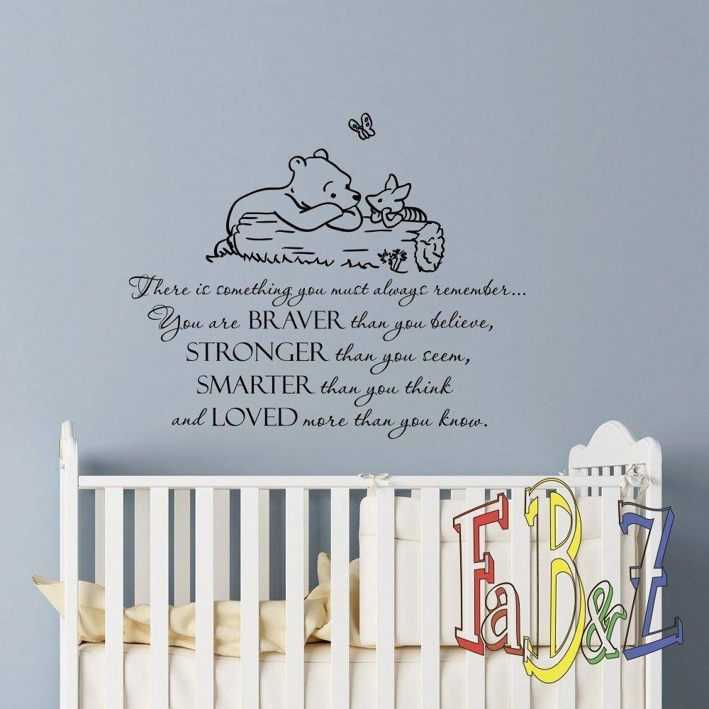 Wall Decal Winnie The Pooh Quote Always Remember You Are Braver Pertaining To Best And Newest Winnie The Pooh Nursery Quotes Wall Art (View 16 of 20)