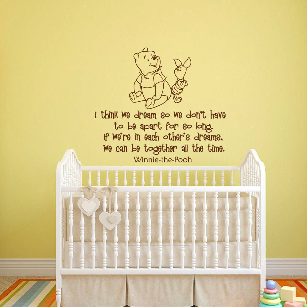 Wall Decal Winnie The Pooh Quote I Think We Dream So We Dont Throughout Recent Winnie The Pooh Wall Art For Nursery (View 9 of 15)