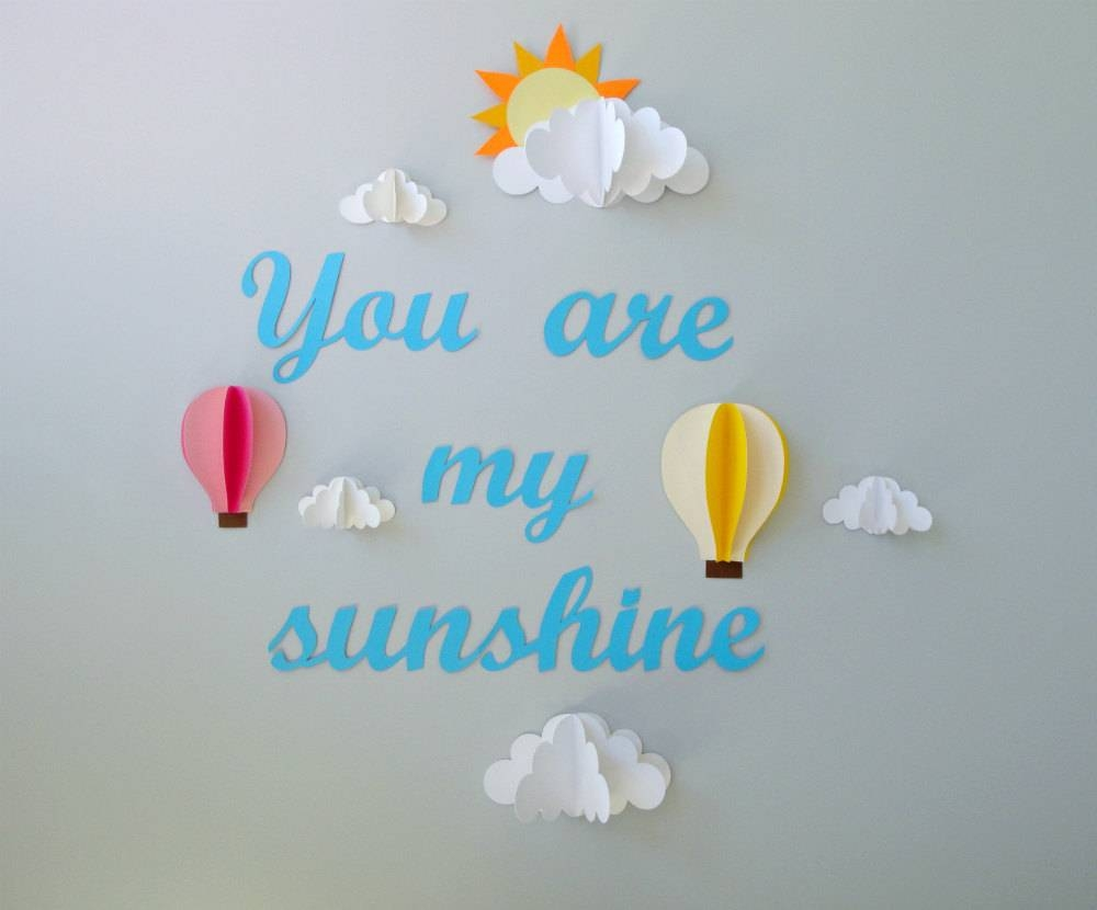 You Are My Sunshine With Clouds And Hot Air Balloons 3D Paper Intended For Most Recent Air Balloon 3D Wall Art (Gallery 5 of 20)
