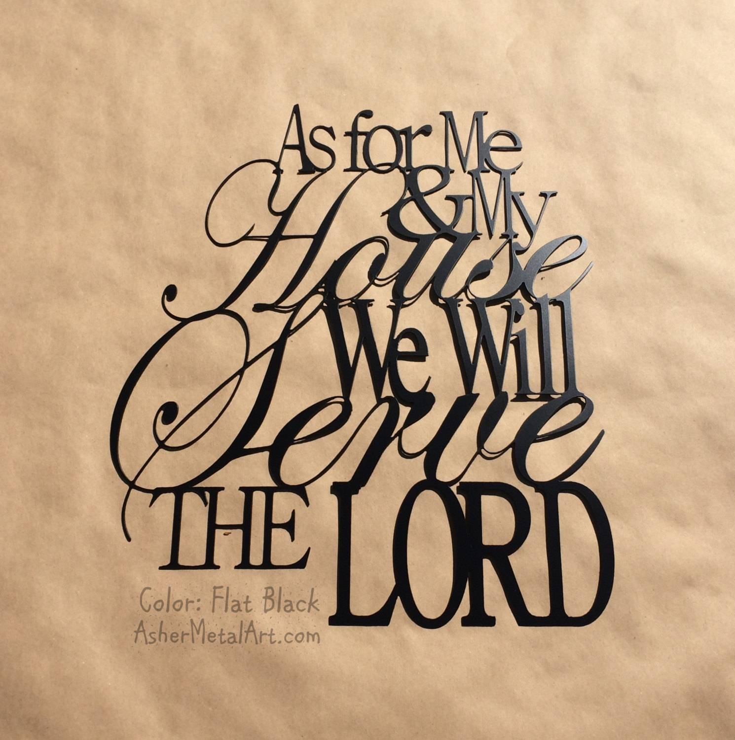 18 As For Me U0026 My House We Will Serve The Lord From With 2018 As · Previous  Photo As For Me And My House Metal Wall Art