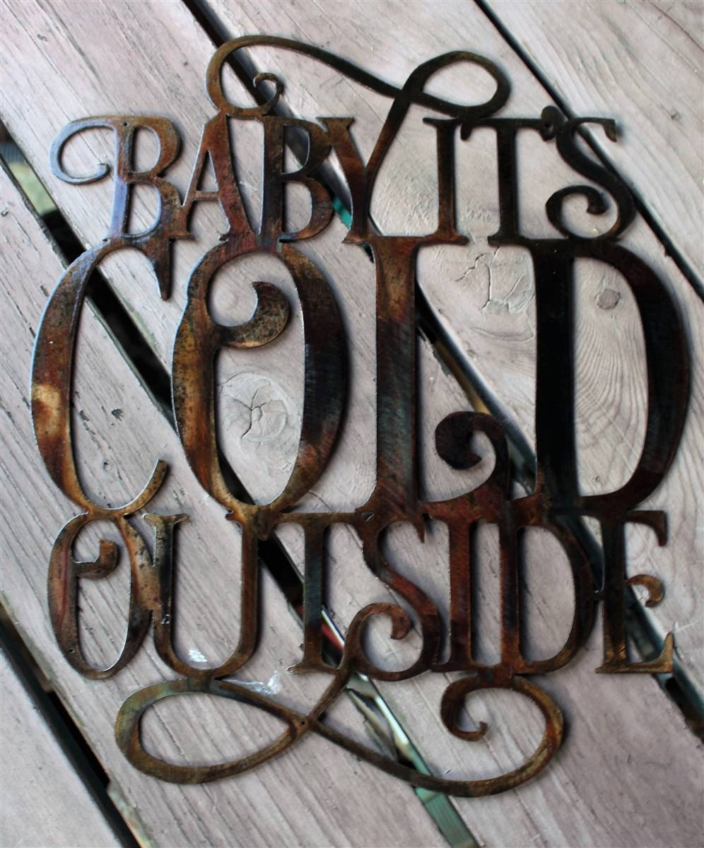 Babyitscold 2 Intended For Best And Newest Outside Metal Wall Art (View 3 of 20)