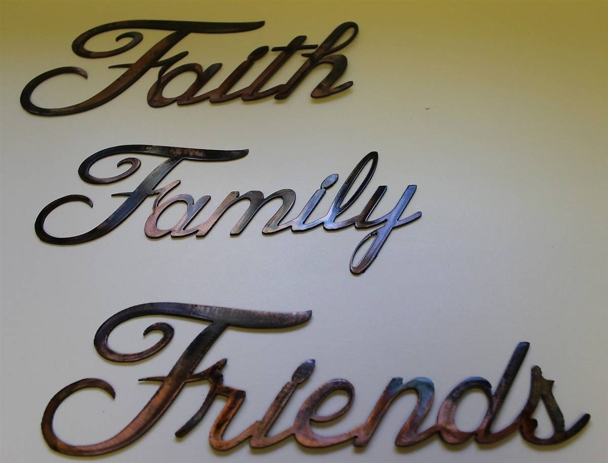 "Faith, Family, Friends"" Metal Art Words With Most Popular Family Metal Wall Art (Gallery 7 of 20)"