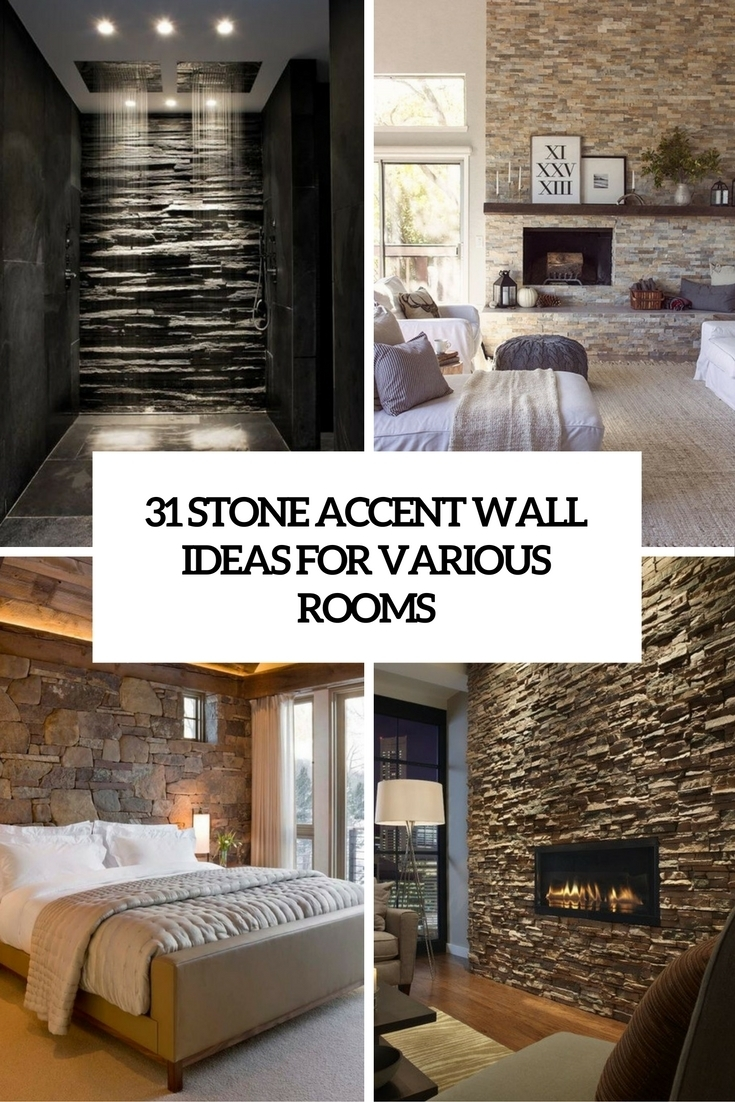 31 Stone Accent Wall Ideas For Various Rooms – Digsdigs Inside Most Up To Date Entrance Wall Accents (Gallery 5 of 15)