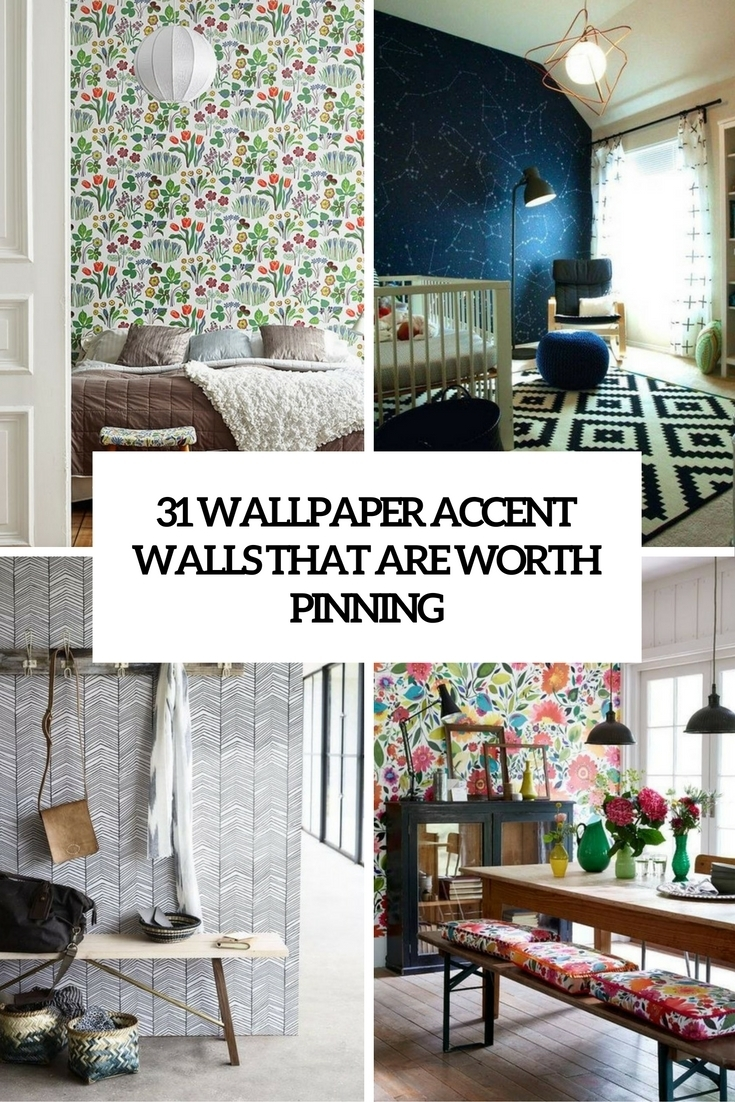 31 Wallpaper Accent Walls That Are Worth Pinning – Digsdigs For Best And Newest Wallpaper Wall Accents (Gallery 1 of 15)