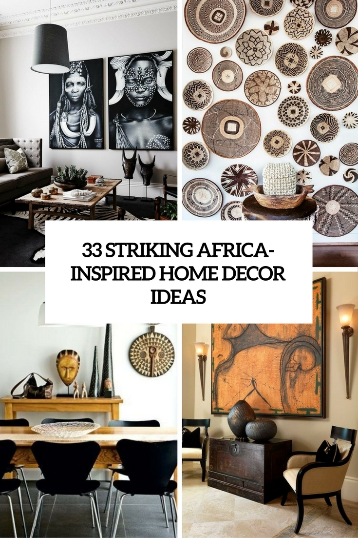 33 Striking Africa Inspired Home Decor Ideas – Digsdigs Inside 2018 African Wall Accents (View 2 of 15)
