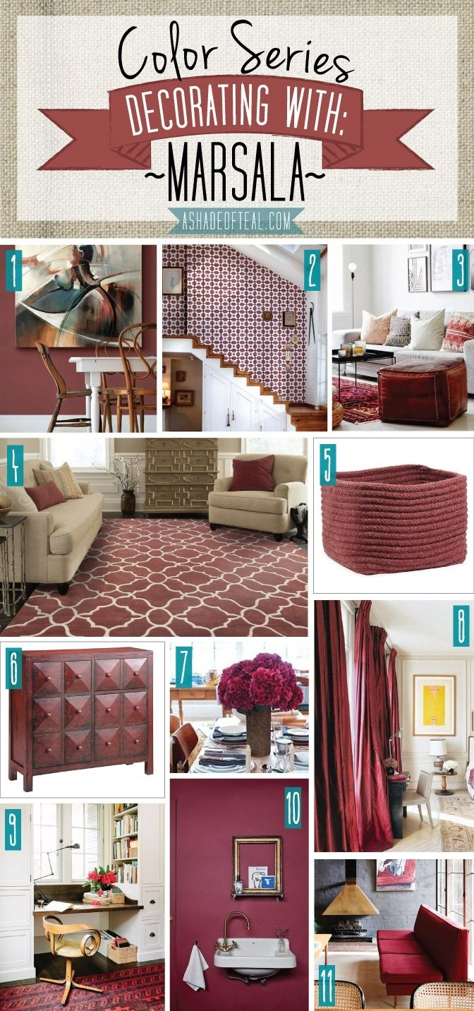 Color Series; Decorating With Marsala | Teal, Decorating And Interiors With Regard To Newest Maroon Wall Accents (View 5 of 15)