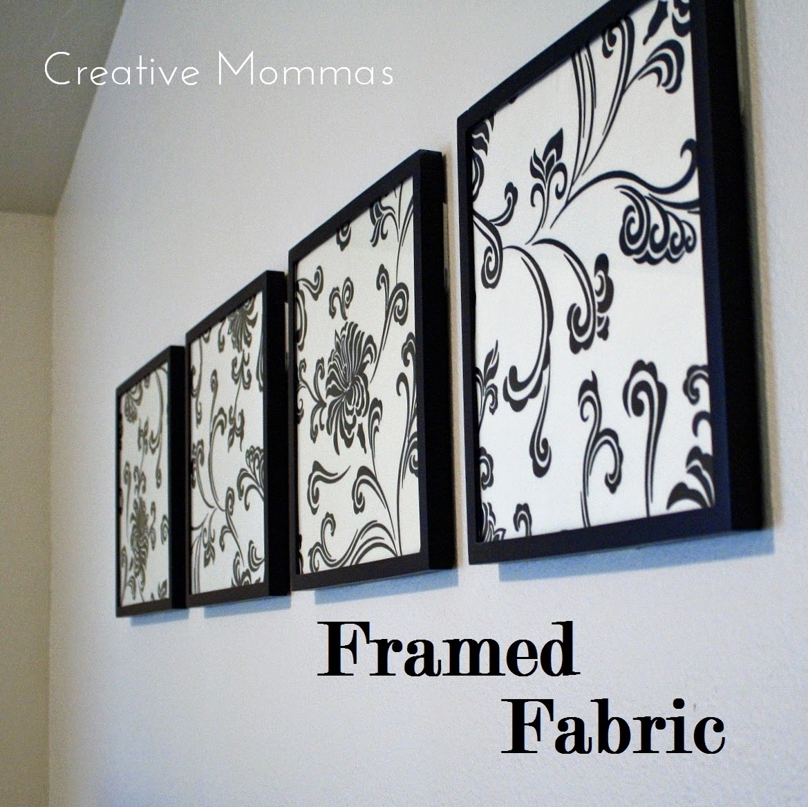 Creative Mommas: Framed Fabric Wall Decor With Most Up To Date Black And White Fabric Wall Art (View 5 of 15)