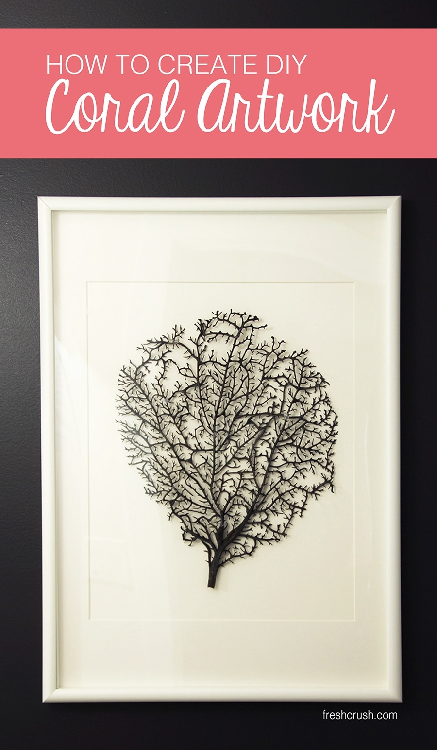 Diy Coral Artwork – One Room Challenge – Week 4 – Fresh Crush Throughout Latest Framed Coral Art Prints (Gallery 11 of 15)