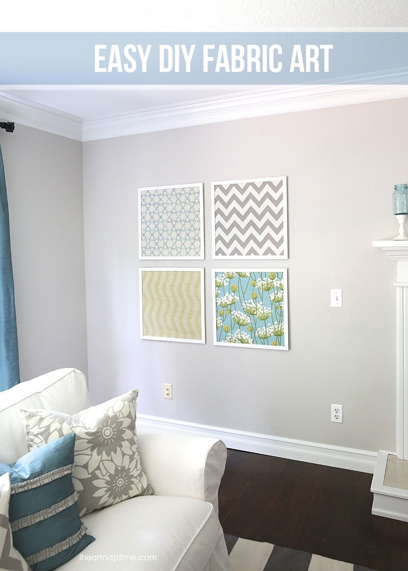 Diy Fabric Art - I Heart Nap Time regarding Most Current Homemade Wall Art With Fabric
