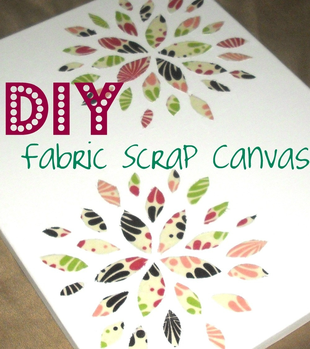 Diy: How To Make Fabric Canvas Art {with Mod Podge} | It's A Jenn Within 2017 Fabric Scrap Wall Art (Gallery 13 of 15)