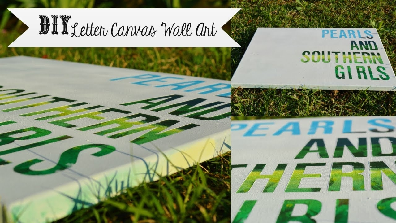Diy Letter Canvas Wall Art (Cheap And Easy!) – Southerndiy – Youtube Regarding 2018 Letters Canvas Wall Art (View 7 of 15)