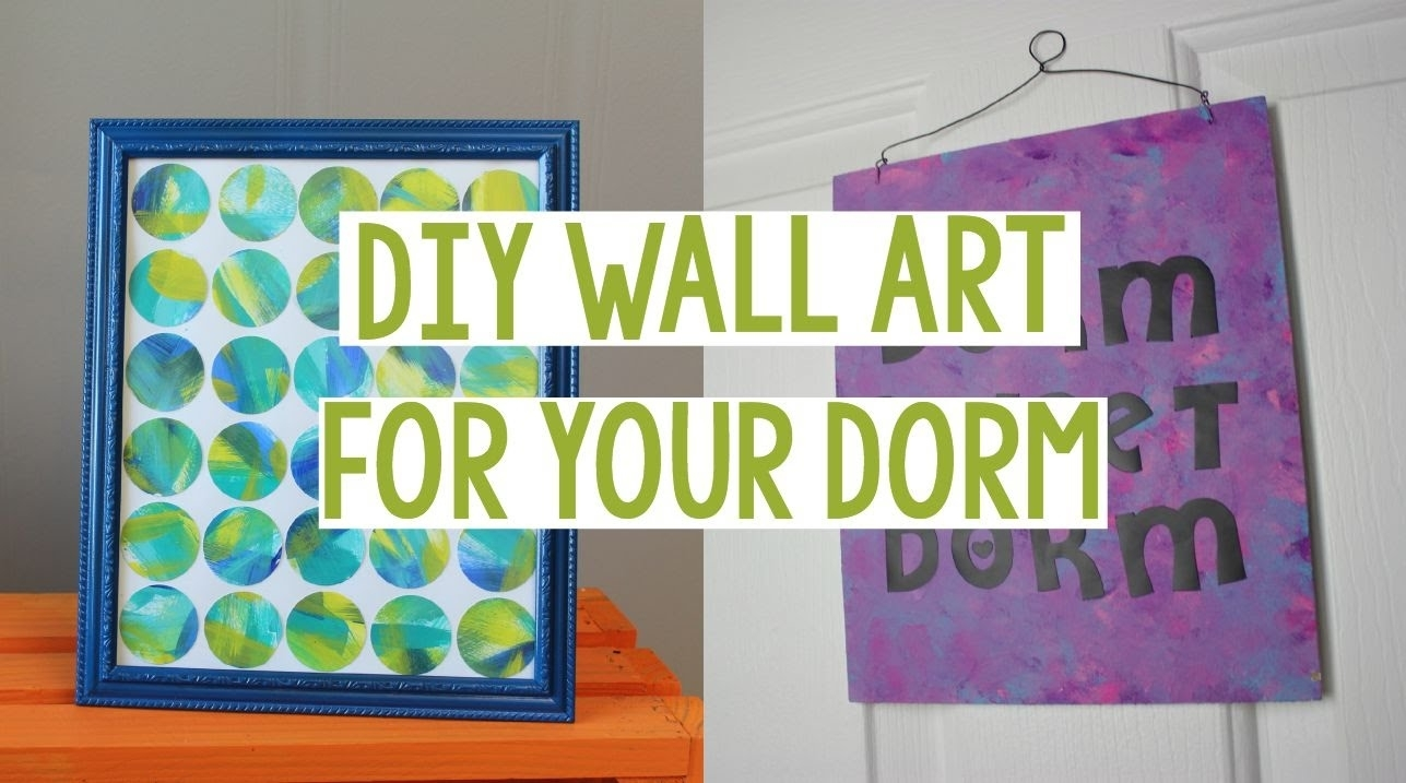 Diy Wall Art For Your Dorm | Dorm Decor | Easy Dorm Decor - Youtube with regard to Most Current Canvas Wall Art For Dorm Rooms
