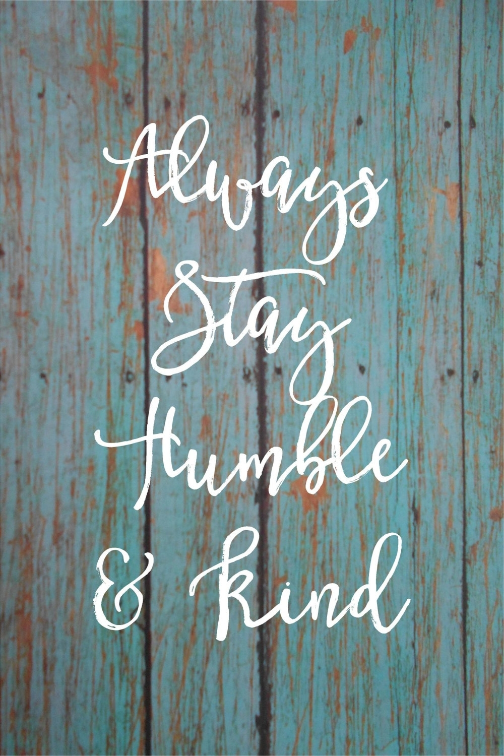 Dorm Decor – Always Stay Humble & Kind Inspirational Wood Sign With Regard To Most Up To Date Port Elizabeth Canvas Wall Art (View 11 of 15)