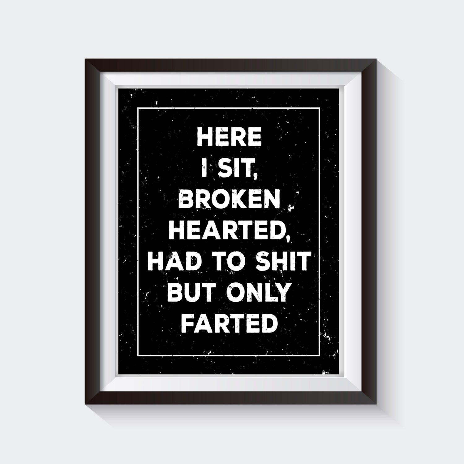 Here I Sit Broken Hearted, Funny Bathroom Print, Funny Bathroom With Latest Canvas Wall Art Funny Quotes (View 6 of 15)