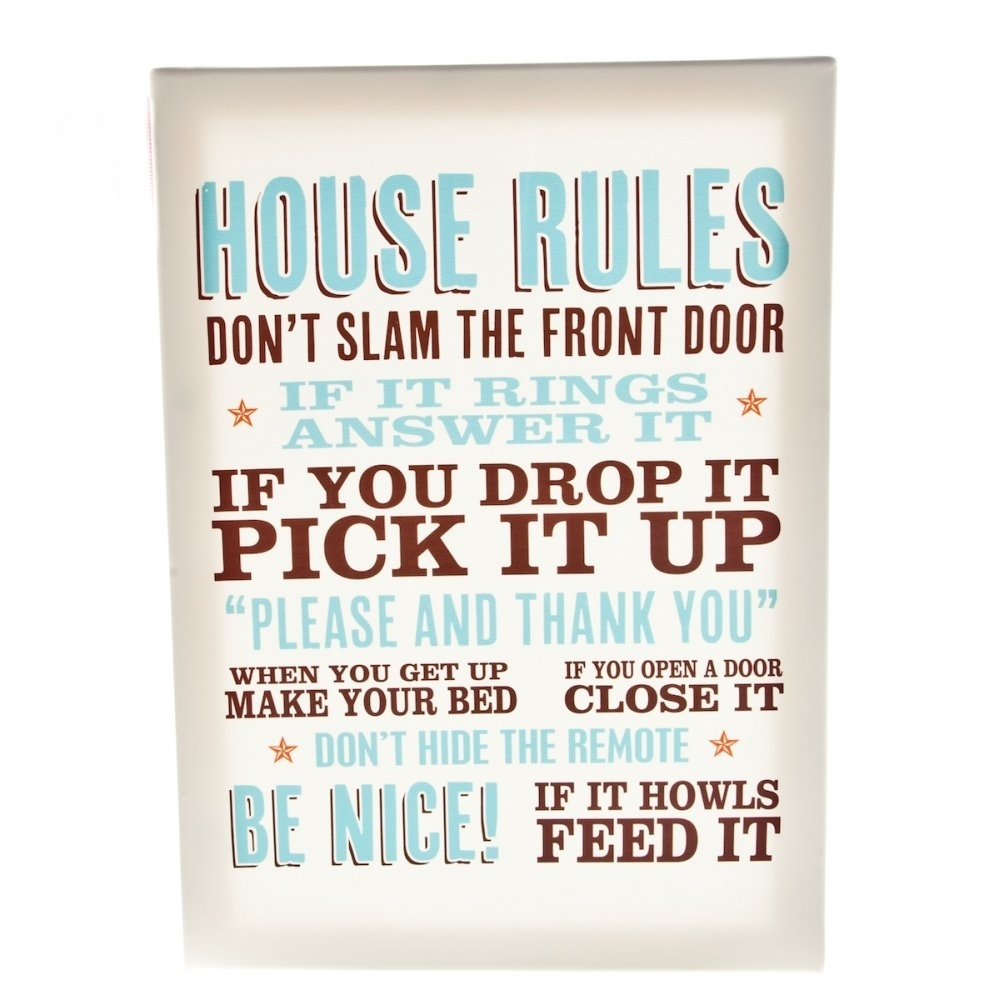 House Rules | Home › Homeware › Wall Signs & Plaques › House Rules For Recent Canvas Wall Art Family Rules (Gallery 7 of 15)