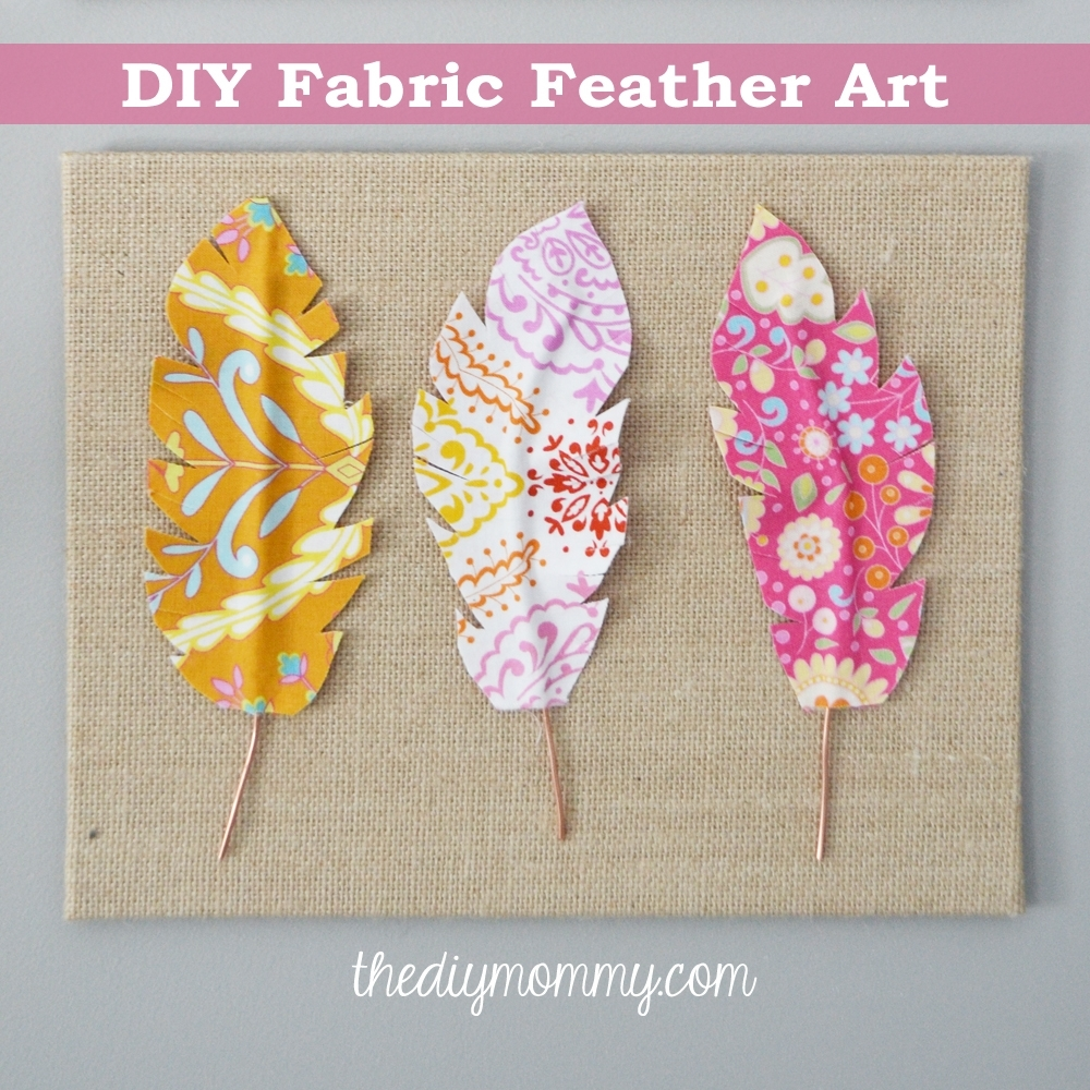 Make Fabric Feather Wall Art | The Diy Mommy With Regard To Most Up To Date Burlap Fabric Wall Art (Gallery 6 of 15)