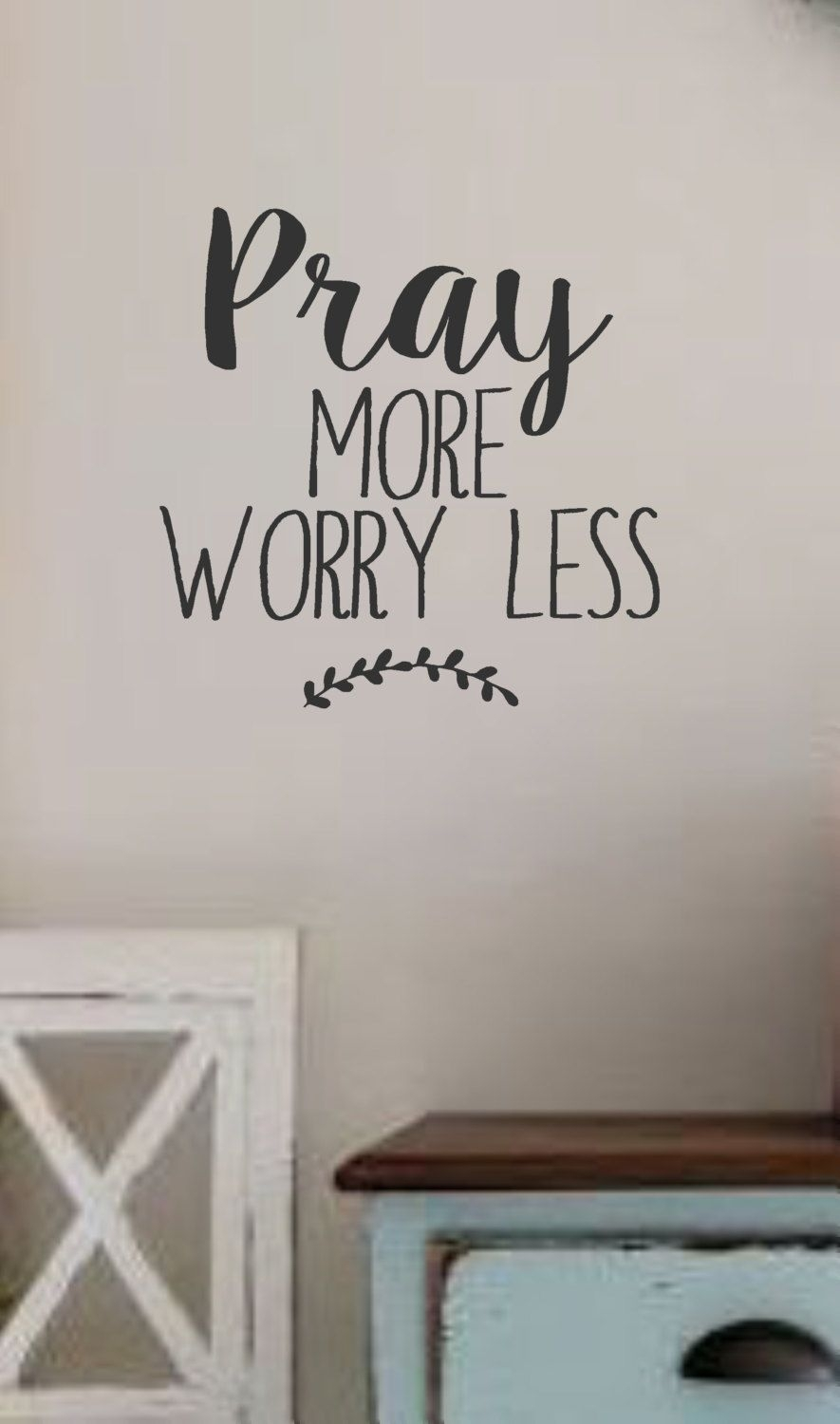 Pray More Worry Less  Vinyl Wall Decal  Wall Quotes  Bible Quotes With Regard To 2018 Vinyl Wall Accents (View 8 of 15)