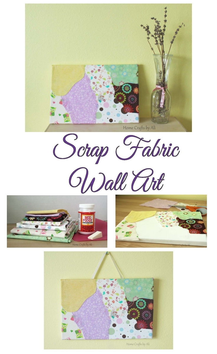 Scrap Fabric Wall Art – Home Craftsali Intended For Current Mod Podge Fabric Wall Art (View 10 of 15)